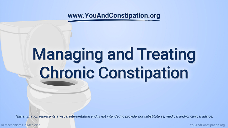 Managing and Treating Chronic Constipation